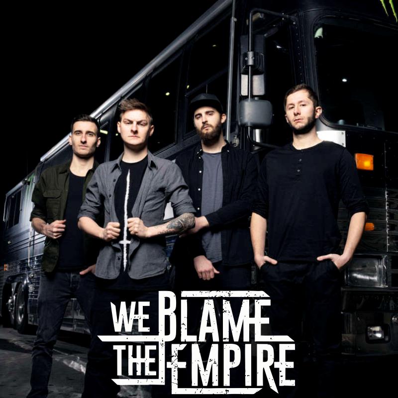 WE BLAME THE EMPIRE - Metalcore (Vöcklabruck)